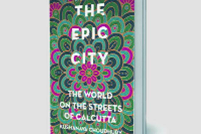 The Epic City, The Epic City book review, Kushanava Choudhury new book
