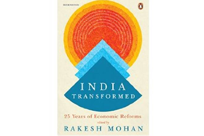 India Transformed: 25 Years Of Economic reforms, India Transformed: 25 Years Of Economic reforms review,  book review of India Transformed: 25 Years Of Economic reforms, Rakesh Mohan new book
