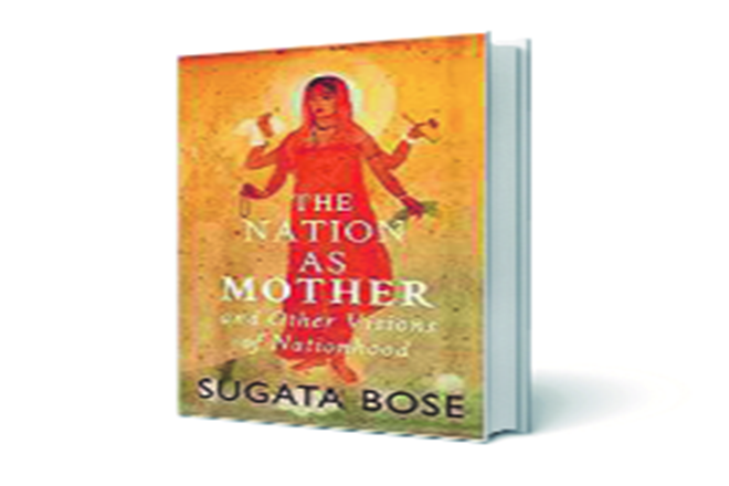 The Nation as Mother and Other Visions of Nationhood, The Nation as Mother and Other Visions of Nationhood book, sugata bose, mp sugata bose