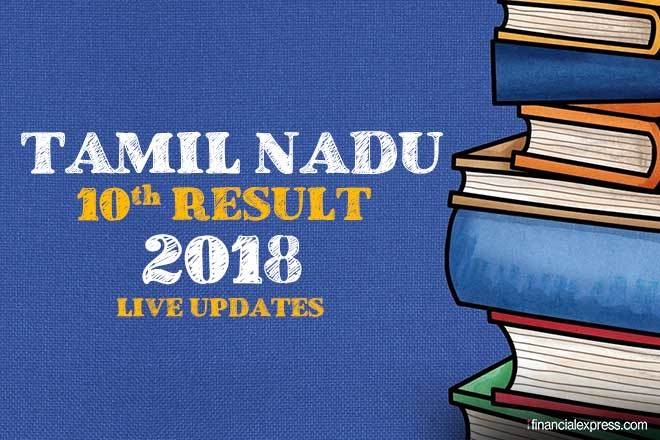 Tamil Nadu 10th, tamil nadu, tnresults.nic.in, Tamil Nadu 10th result 2018 LIVE, TN SSLC results, tamil nadu class 10th results, dge.tn.nic.in, dge.tn.gov.in, indiaresults.com, examresults.net, Directorate of Government Examinations, class 10th results, education news